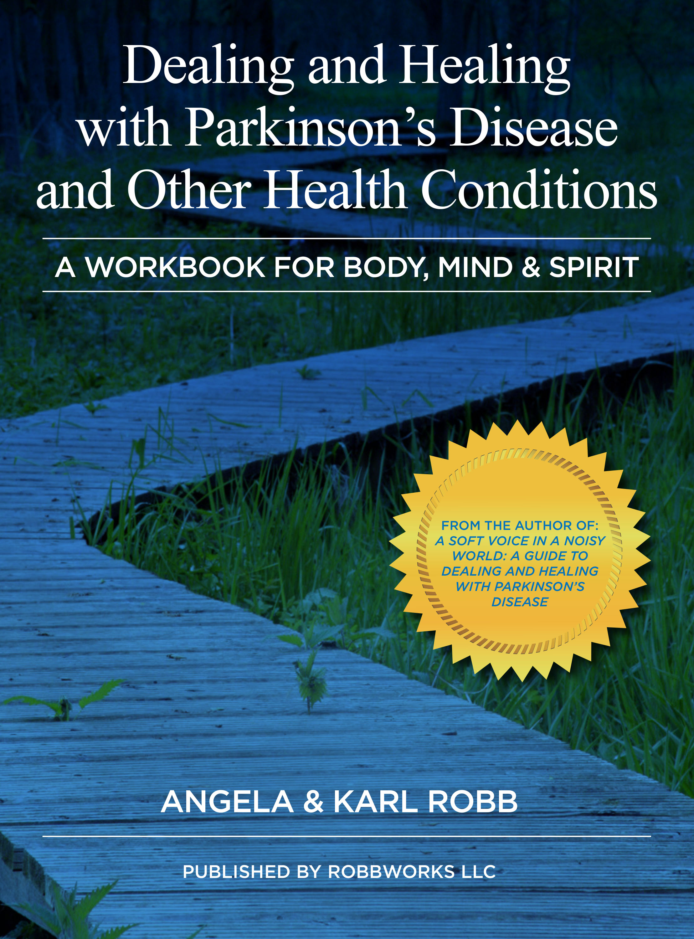 Dealing and Healing with Parkinson's Disease and Other Health Conditions: A Workbook for Body, Mind, and Spirit