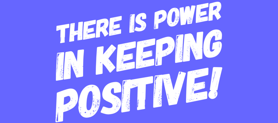 There is power in keeping positive text