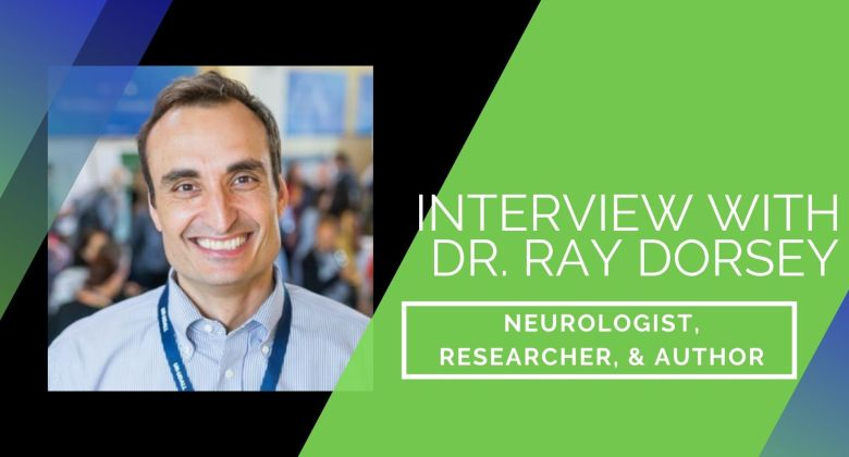 Picture of Dr Ray Dorsey Neurologist, Researcher and Author