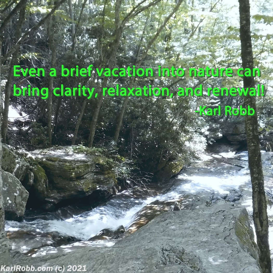 Waterfall in NC woods with quote Even a brief vacation into nature can bring clarity, relaxation, and renewal by Karl Robb