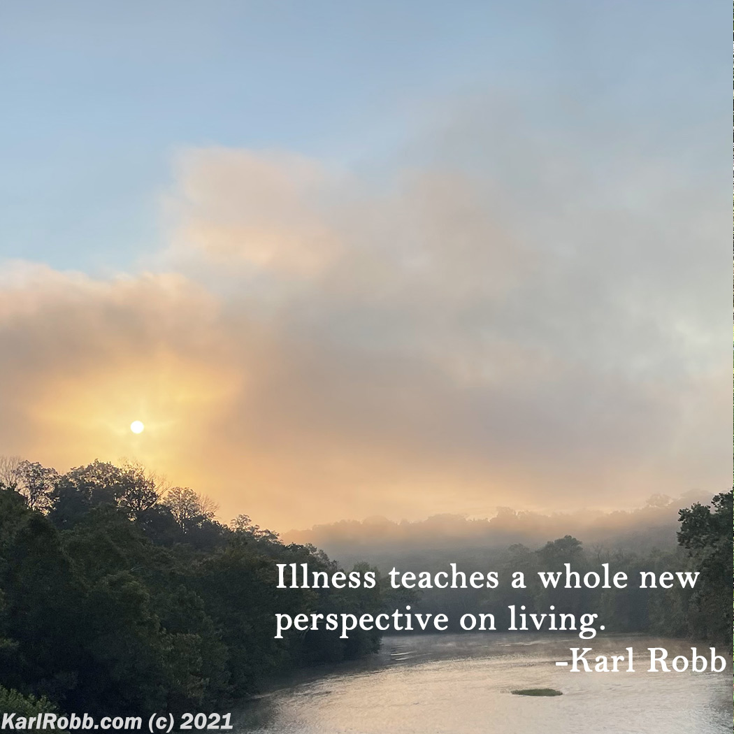 Photo of sunrise over Shenandoah River by Karl Robb Illness teaches a whole new perspective on living.